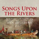 "New book – ""Songs Upon the Rivers"" – unearths the buried history of the Metis"